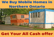 We Buy Mobile Homes Fast - ANY CONDITION***